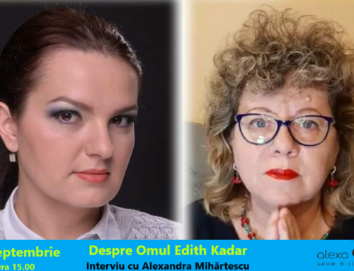Interviu Despre OMUL Edith Kadar cu Alexandra Mihărtescu